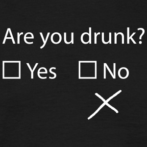 are you drunk? - Männer T-Shirt