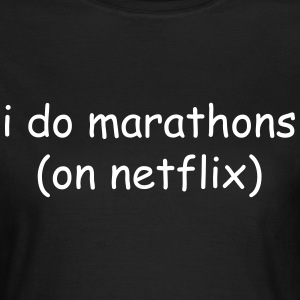 I do marathons (on Netflix) T-skjorter - T-skjorte for kvinner