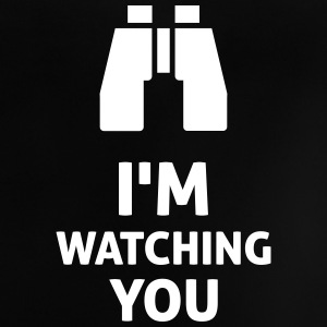 I'm Watching You T-Shirts - Baby T-Shirt