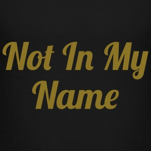 Not In My Name Shirts - Teenager Premium T-shirt
