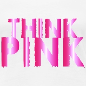 THINK PINK - Women's Premium T-Shirt