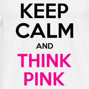 Keep Calm and Think Pink - Men's Premium T-Shirt