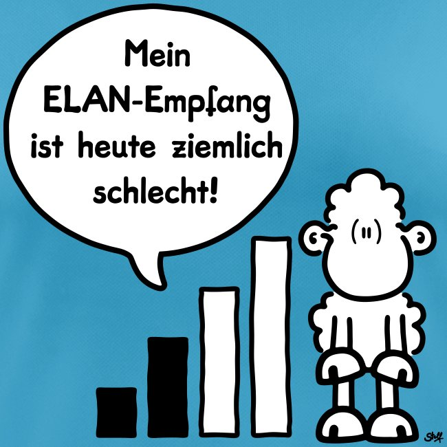 Mein ELAN-Empfang ist heute ziemlich schlecht!