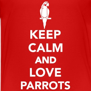 Keep calm and love Parrots T-Shirts - Kinder Premium T-Shirt