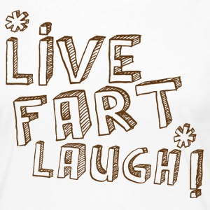 LIVE FART LAUGH! funny  Long Sleeve Shirts - Women's Premium Longsleeve Shirt