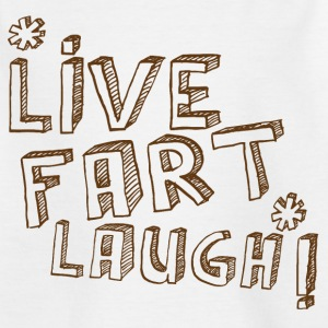 LIVE FART LAUGH! funny  Shirts - Kids' T-Shirt