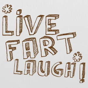 LIVE FART LAUGH! funny  Bags & Backpacks - Tote Bag