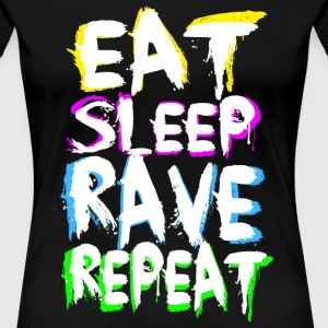 Eat Sleep Rave Repeat for T-Shirts - Frauen Premium T-Shirt
