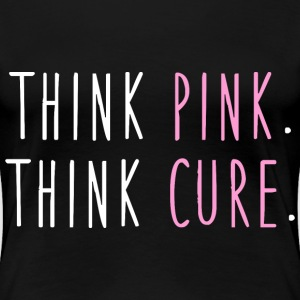 Keep Calm and Think Pink - Women's Premium T-Shirt