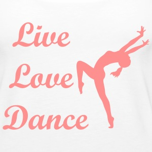 Live love dance - Frauen Premium Tank Top