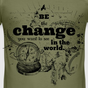 Be the change T-Shirts - Männer Slim Fit T-Shirt