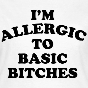 I'm allergic to basic bitches Tee shirts - T-shirt Femme