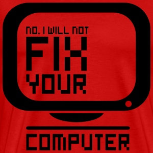 I will not fix your computer T-shirts - Herre premium T-shirt