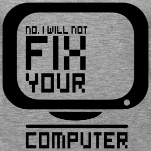 I will not fix your computer Tops - Women's Premium Tank Top