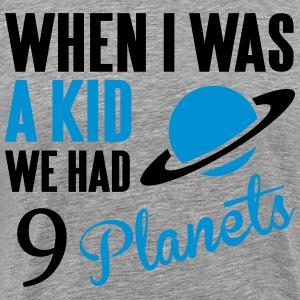 When I was a kid, we had 9 Planets T-shirts - Mannen Premium T-shirt