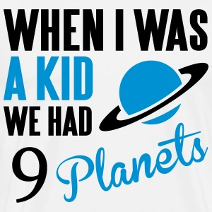 When I was a kid, we had 9 Planets T-shirts - Herre premium T-shirt