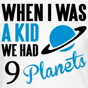 When I was a kid, we had 9 Planets T-Shirts - Women's T-Shirt