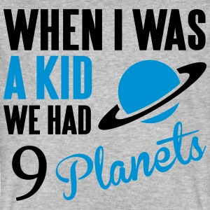 When I was a kid, we had 9 Planets T-Shirts - Männer Bio-T-Shirt