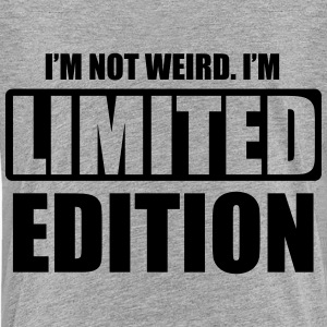 I'm not weird, I'm limited edition T-shirts - Teenager premium T-shirt