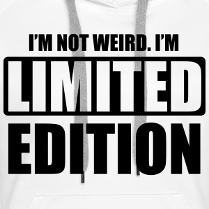 I'm not weird, I'm limited edition Hoodies & Sweatshirts - Women's Premium Hoodie