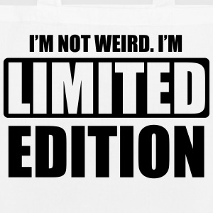 I'm not weird, I'm limited edition Bags & Backpacks - EarthPositive Tote Bag