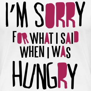 I'm sorry for what I said when I was hungry T-shirts - Premium-T-shirt dam