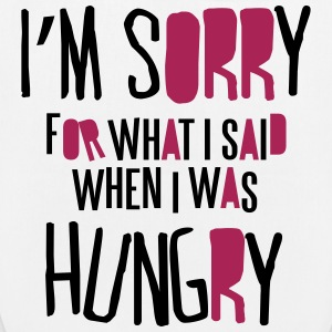 I'm sorry for what I said when I was hungry Bags & Backpacks - EarthPositive Tote Bag