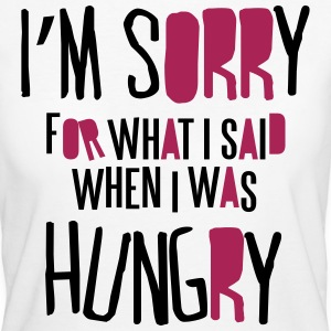 I'm sorry for what I said when I was hungry Tee shirts - T-shirt Bio Femme