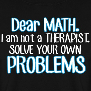 Dear math. I'm no therapist to solve your problems Sweat-shirts - Sweat-shirt Homme