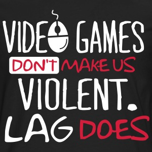 Video Games don't make us violent. Lag does! Långärmade T-shirts - Långärmad premium-T-shirt herr