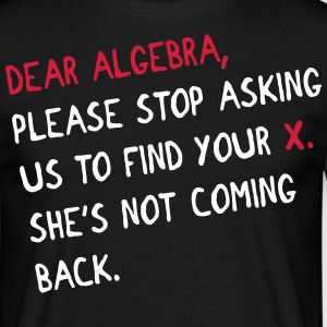 Dear algebra - stop asking us to find your X T-shirts - Herre-T-shirt