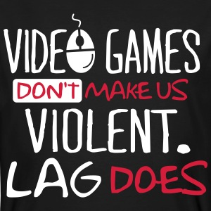 Video Games don't make us violent. Lag does! T-skjorter - Økologisk T-skjorte for menn