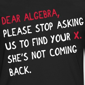 Dear algebra - stop asking us to find your X Manches longues - T-shirt manches longues Premium Homme