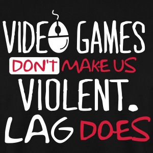 Video Games don't make us violent. Lag does! Sudaderas - Sudadera hombre