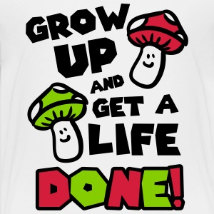 Grow up and get a life! T-shirts - Premium-T-shirt tonåring