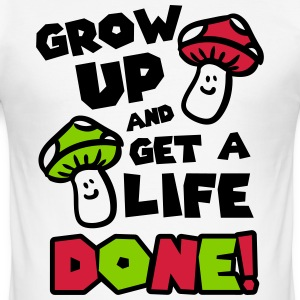 Grow up and get a life! T-skjorter - Slim Fit T-skjorte for menn
