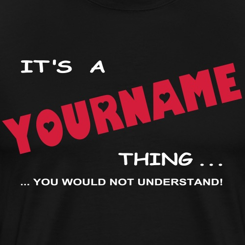 its a YOURNAME thing