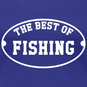 The Best of Fishing T-Shirts - Women's Premium T-Shirt