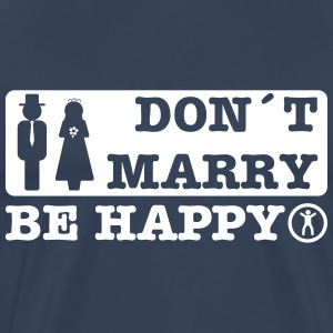 don´t marry be happy Koszulki - Koszulka męska Premium