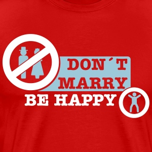 don´t marry be happy Camisetas - Camiseta premium hombre