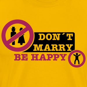 don´t marry be happy T-shirts - Herre premium T-shirt