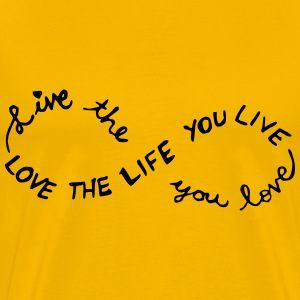 Live the Life you love, love the Life you live - Männer Premium T-Shirt