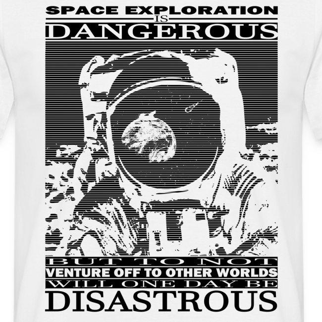 Space Exploration is Dangerous