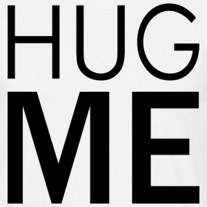 Hug Me T-Shirts - Men's T-Shirt
