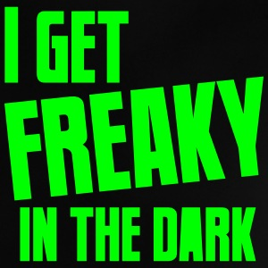 I get FREAKY in the dark Halloween funny Shirts - Baby T-Shirt