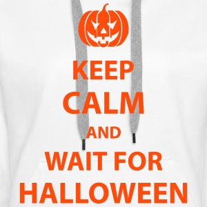 keep calm and wait for halloween Hoodies & Sweatshirts - Women's Premium Hoodie