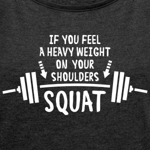 Squat!!! T-Shirts - Women's T-shirt with rolled up sleeves