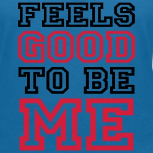 Feels good to be me T-Shirts - Women's V-Neck T-Shirt