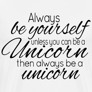 Always be a Unicorn T-shirts - Premium-T-shirt herr