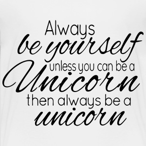Always be a Unicorn Shirts - Kinderen Premium T-shirt